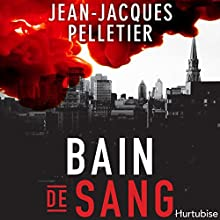 Bain de sang[Bloodbath]   Livre audio Auteur(s) : Jean-Jacques Pelletier Narrateur(s) : Jean Brassard