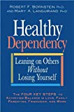 img - for Healthy Dependency: Leaning on Others Without Losing Yourself book / textbook / text book