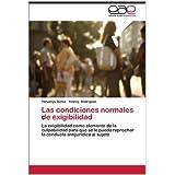 Las Condiciones Normales de Exigibilidad: La exigibilidad como elemento de la culpabilidad para que se le pueda...