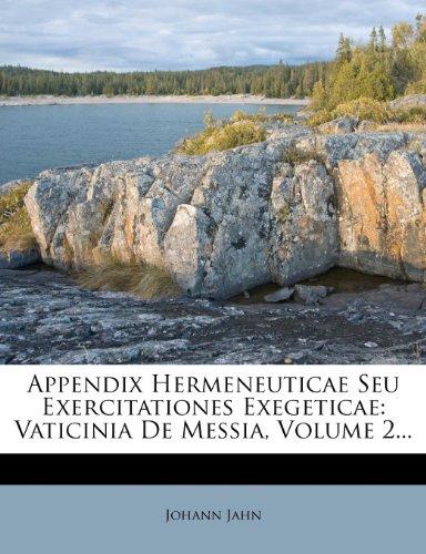 Appendix Hermeneuticae Seu Exercitationes Exegeticae: Vaticinia De Messia, Volume 2...