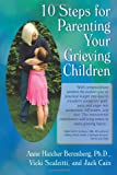 10 Steps For Parenting Your Grieving Children