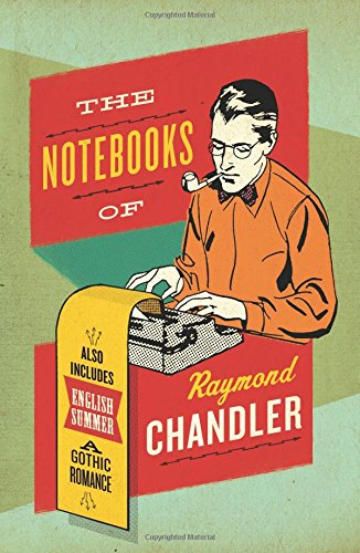 the-notebooks-of-raymond-chandler-and-english-summer-a-gothic-romance