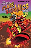 The Incredible Plate Tectonics Comic: The Adventures of Geo, Vol. 1