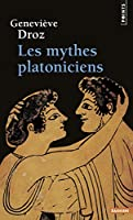 Les mythes platoniciens