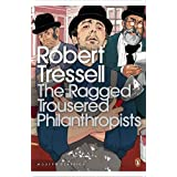 The Ragged Trousered Philanthropists (Penguin Modern Classics)by Robert Tressell