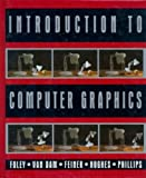 Introduction to Computer Graphics (0201609215) by Foley, James D.