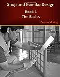 Shoji and Kumiko Design: Book 1 The Basics