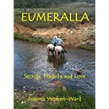 Eumeralla - Secrets, Tragedy and Love ~ Joanna Stephen-Ward