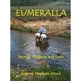 Eumeralla - Secrets, Tragedy and Love ~ Joanna Stephen-Ward