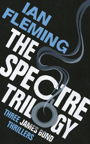 Three Fleming novels to be rereleased as part of 'The Spectre Trilogy' 51-2dzR06wL