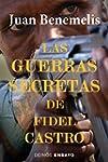 Las guerras secretas de Fidel Castro...