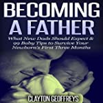 Becoming a Father: What New Dads Shou...