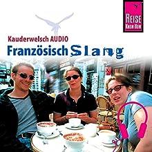 Französisch Slang (Reise Know-How Kauderwelsch AUDIO) Hörbuch von Hermann Kayser Gesprochen von: Gilbert Maudoigt, Kerstin Belz