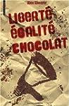 Libert�, �galit�, chocolat