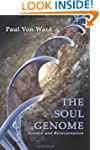 The Soul Genome: Science and Reincarn...