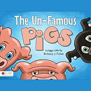 The Un-Famous Pigs | [Brittany J. Fisher]