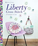 img - for Liberty Cross Stitch: 24 Designs to Sew book / textbook / text book