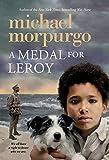 A Medal for Leroy: Written by Michael, M.B.E . Morpurgo, 2015 Edition, Publisher: Square Fish [Paperback] M.B.E . Morpurgo Michael