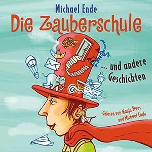 Die Zauberschule... und andere Geschichten Hörbuch