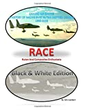 img - for RACE - Canard Air Racing - Black & White Edition: A History of Racing Burt Rutan Inspired Designs, 1983-2005 book / textbook / text book