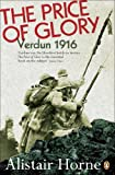 The Price of Glory: Verdun 1916 (0140170413) by Sir Alistair Horne