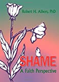 By Robert H Albers Shame: A Faith Perspective (1st Frist Edition) [Paperback]
