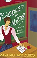 Schooled in Murder: A Tom and Scott Mystery (Tom & Scott Mysteries)