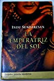 La Emperatriz Del Sol / The Feast of Roses (Novela His) (Spanish Edition)