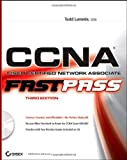 Todd Lammle CCNA - Cisco Certified Network Associate: Fast Pass