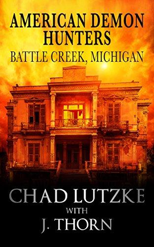 J. Thorn - American Demon Hunters - Battle Creek, Michigan (An American Demon Hunters Novella)