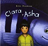Clara Y Asha/ Clara and Asha (Spanish Edition) (8426135471) by Rohmann, Eric