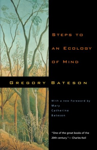 Steps to an Ecology of Mind: Collected Essays in...