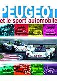 Peugeot et le sport automobile...