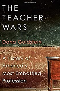 Book Cover: The Teacher Wars: A History of America's Most Embattled Profession
