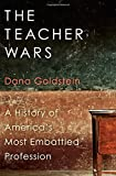 img - for The Teacher Wars: A History of America's Most Embattled Profession book / textbook / text book