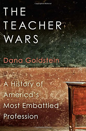 The Teacher Wars: A History Of America'S Most Embattled Profession front-425829