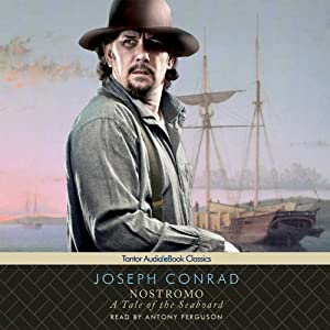 Nostromo: A Tale of the Seaboard | [Joseph Conrad]