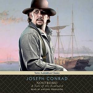 Nostromo: A Tale of the Seaboard | [Joseph Conrad]