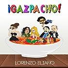 ¡Gazpacho! Hörbuch von Lorenzo Eliano Gesprochen von: Ian Barker