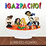 ¡Gazpacho!   Lorenzo Eliano