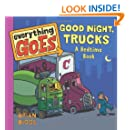 Everything Goes: Good Night, Trucks: A Bedtime Book
