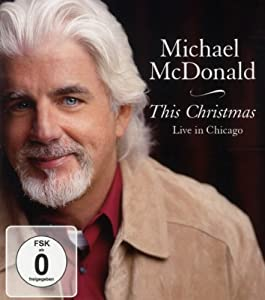 Michael McDonald - This Christmas/Live in Chicago [Blu-ray]