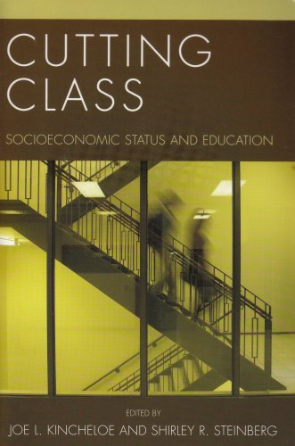 Cutting Class: Socioeconomic Status and Education - by Joe Kincheloe