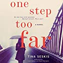 One Step Too Far: A Novel (       UNABRIDGED) by Tina Seskis Narrated by Elizabeth Knowelden, Paul Fox