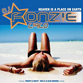 Heaven Is A Place On Earth Dj Fonzie Ciaco Mp3 Downloads