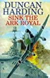 Sink the Ark Royal (0727852523) by Harding, Duncan
