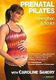 Prenatal Pilates: Strengthen & Sculpt with Caroline Sandry
