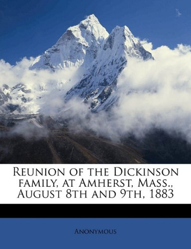 Reunion of the Dickinson family, at Amherst, Mass., August 8th and 9th, 1883