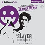 Third Strike: The Slayer Chronicles, Book 3 (       UNABRIDGED) by Heather Brewer Narrated by Alexander Cendese