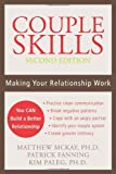 img - for Couple Skills: Making Your Relationship Work by McKay PhD, Matthew, Fanning, Patrick, Paleg PhD, Kim (2006) Paperback book / textbook / text book